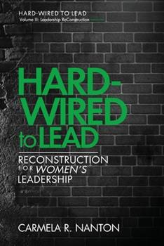 Paperback Hard-wired to Lead: ReConstruction for Women's Leadership [Large Print] Book
