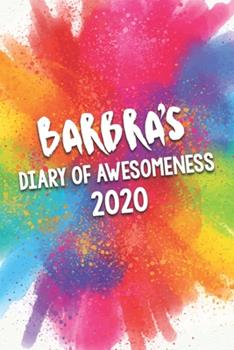 Paperback Barbra's Diary of Awesomeness 2020 : Unique Personalised Full Year Dated Diary Gift for a Girl Called Barbra - 185 Pages - 2 Days per Page - Perfect for Girls & Women - a Great Journal for Home, School College or Work Book