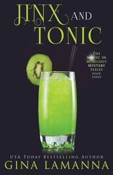 Jinx and Tonic - Book #3 of the Magic & Mixology