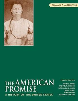 The American Promise: A History of the United States, Volume B: 1800-1900 0312449577 Book Cover