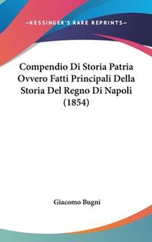 Hardcover Compendio Di Storia Patria Ovvero Fatti Principali Della Storia Del Regno Di Napoli Book