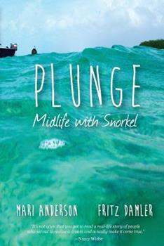 Plunge: Midlife with Snorkel 0979312434 Book Cover