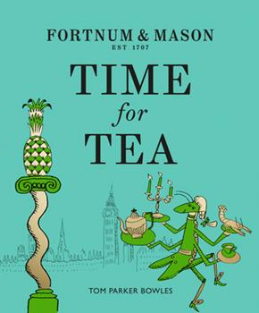 Fortnum  Mason: Time for Tea 0008387109 Book Cover