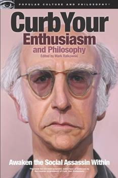 Paperback Curb Your Enthusiasm and Philosophy: Awaken the Social Assassin Within Book