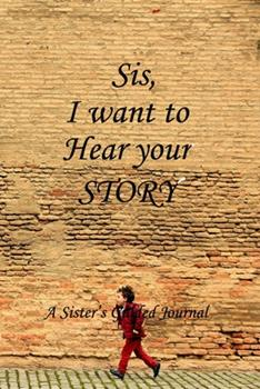 Paperback SIS I WANT TO HEAR YOUR STORY: Lined Notebook / Journal Gift, 100 Pages, 6x9, Soft Cover, Matte Finish Inspirational Quotes Journal, Notebook, Diary, Composition Book