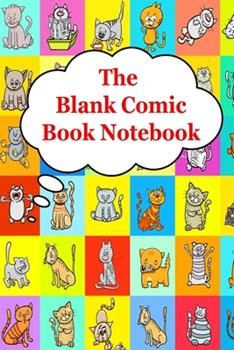 Paperback The Blank Comic Book Notebook : Original Design - Create Your Own Comic Book Strip, Variety of Templates for Comic Book Drawing -[Classic] Book