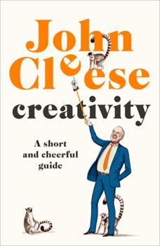 Hardcover Creativity : A Short and Cheerful Guide Book