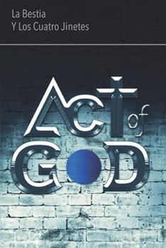 Paperback Act of God: La Bestia y Los Cuatro Jinetes [Spanish] Book