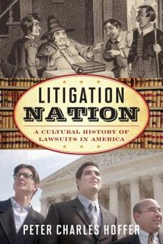 Hardcover Litigation Nation: A Cultural History of Lawsuits in America Book