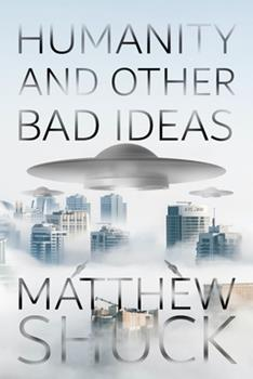 Paperback Humanity and Other Bad Ideas Book