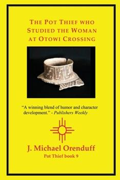 Paperback The Pot Thief who Studied the Woman at Otowi Crossing Book
