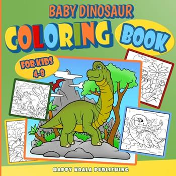 Paperback Dinosaur Coloring Book for kids: With baby dinosaurs Book