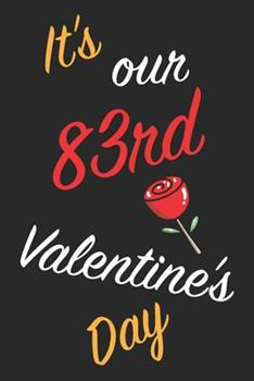 Paperback It's Our 83rd Valentine's Day : Questions about Me, You and Our Relationship - Questions to Grow Your Relationship - Valentine's Day Gift Book for Couples, Wife, Husband, Girlfriend and Boyfriend Book