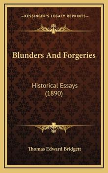 Hardcover Blunders And Forgeries: Historical Essays (1890) Book