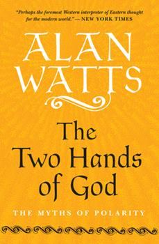 The Two Hands of God: The Myths of Polarity 0020681100 Book Cover