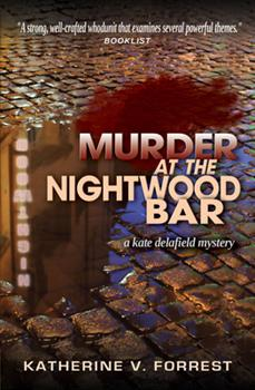 Murder at the Nightwood Bar - Book #2 of the Kate Delafield