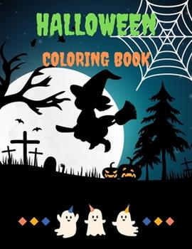 Paperback Halloween Coloring Book: Halloween Coloring Book For Kids Halloween Coloring Book For Toddlers 30+ illustrations 8,5x11 Activity Book For Kids Book