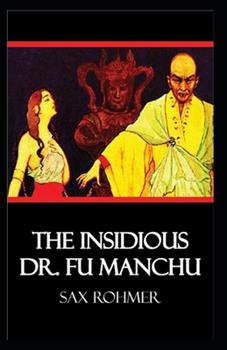 Paperback The Insidious Dr. Fu-Manchu Illustrated Book