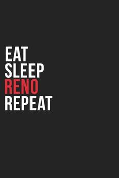 Paperback Eat Sleep Reno Repeat : 6''x9'' Reno Lined Dark Gray Black Writing Notebook Journal, 120 Pages, Best Novelty Birthday Santa Christmas Gift for Friends, Parents, Boss, Coworkers Who Loves Reno Book