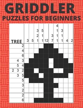 Paperback Griddler Puzzles For Beginners: Nonogram Hanjie Picross Puzzles Book [Large Print] Book
