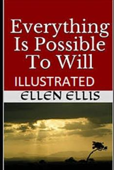 Paperback Everything Is Possible To Will Illustrated Book