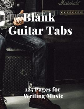 Paperback Blank Guitar Tabs : 125 Pages of Guitar Tabs with Six 6-Line Staves and 7 Blank Chord Diagrams per Page. Write Your Own Music. Music Composition, Guitar Tabs 8. 5x11 Book
