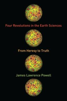 Four Revolutions in the Earth Sciences: From Heresy to Truth 0231164483 Book Cover