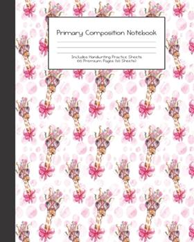 Paperback Primary Composition Notebook : Giraffes -Grades K-2 - Handwriting Practice Paper-Primary Ruled with Dotted Midline - 100 Pgs 50 Sheets - Premium - 8x10 -Practice Guide - Kids - Girls - Elementary - Teacher - School - Gift Book