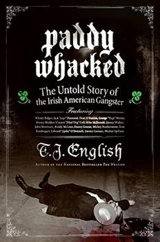 Paperback Paddy Whacked : The Untold Story of the Irish American Gangster Book