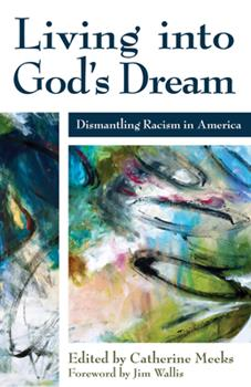 Paperback Living into God's Dream : Dismantling Racism in America Book
