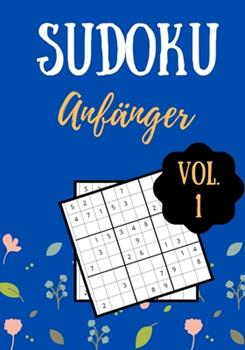 Paperback Sudoku Anf?nger: Vol. 1 - 100 Seiten - Einfaches Level - L?sungen inklusive [German] [Large Print] Book