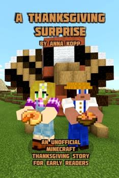 Paperback A Thanksgiving Surprise: An Unofficial Minecraft Thanksgiving Story for Early Readers Book