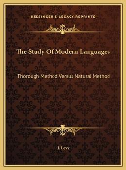 Hardcover The Study of Modern Languages : Thorough Method Versus Natural Method Book