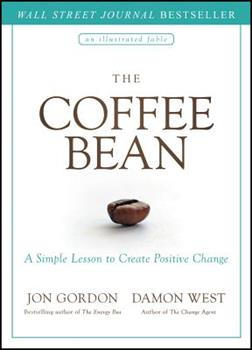The Coffee Bean: A Simple Lesson to Create Positive Change 1119430275 Book Cover