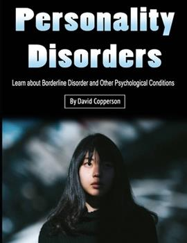 Paperback Personality Disorders: Learn about Borderline Disorder and Other Psychological Conditions Book