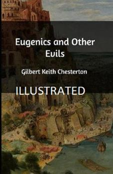 Paperback Eugenics and Other Evils Illustrated Book