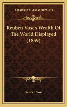 Hardcover Reuben Vose's Wealth of the World Displayed Book