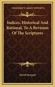 Hardcover Indices, Historical and Rational, to a Revision of the Scriptures Book