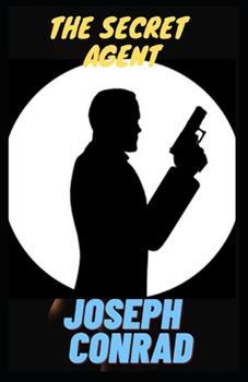 Paperback The Secret Agent [Annotated]: : (Political Secrets, Mystery Fiction Novel) Book
