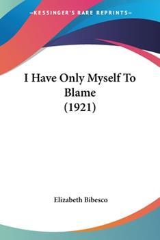 Paperback I Have Only Myself to Blame Book
