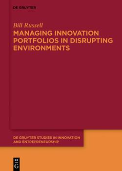 Managing Innovation Portfolios in Disrupting Environments 3110653346 Book Cover