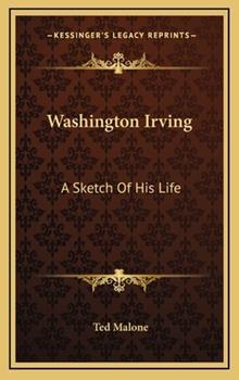 Hardcover Washington Irving : A Sketch of His Life Book