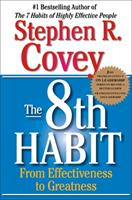The 8th Habit: From Effectiveness to Greatness 0684846659 Book Cover