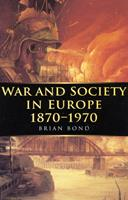 War and Society in Europe 1870-1970 (War and European Society) 0773517634 Book Cover
