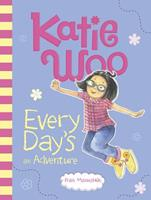 Katie Woo, Every Day's an Adventure 1479552119 Book Cover