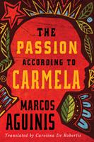 The Passion According to Carmela 1503905381 Book Cover