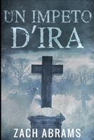 Un Impeto D'ira: Edizione A Caratteri Grandi 1034061984 Book Cover