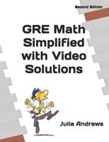 GRE Math Simplified with Video Solutions: Written by a Veteran Tutor Who Knows What It Takes for Students to Get It 1702302016 Book Cover
