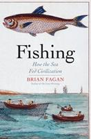 Fishing: How the Sea Fed Civilization 0300215347 Book Cover