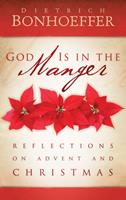 God Is in the Manger: Reflections on Advent and Christmas 0664234291 Book Cover